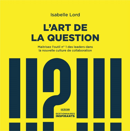 L'art de la question - Isabelle Lord