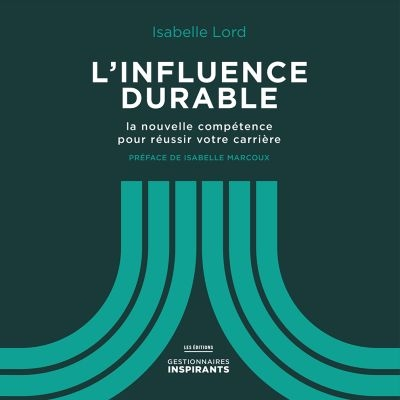 Influence durable - Isabelle Lord