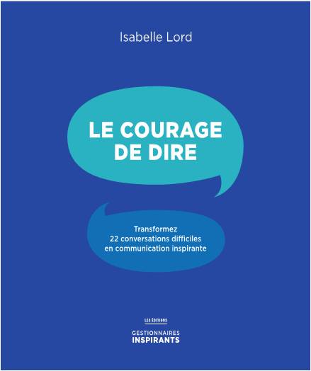 Le courage de dire - Isabelle Lord